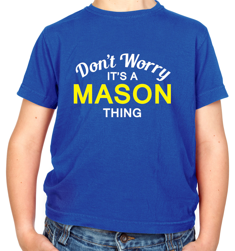 Childrens Hoodie 8 Colours Kids Don/'t Worry It/'s a MASON Thing!
