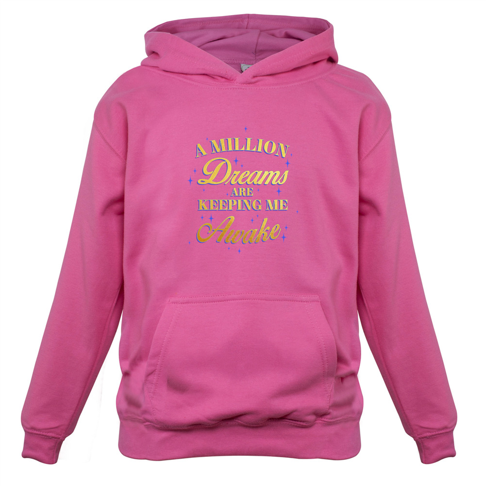 1-13 Years Kids Hoodie 9 Colours A Million Dreams are Keeping Me Awake