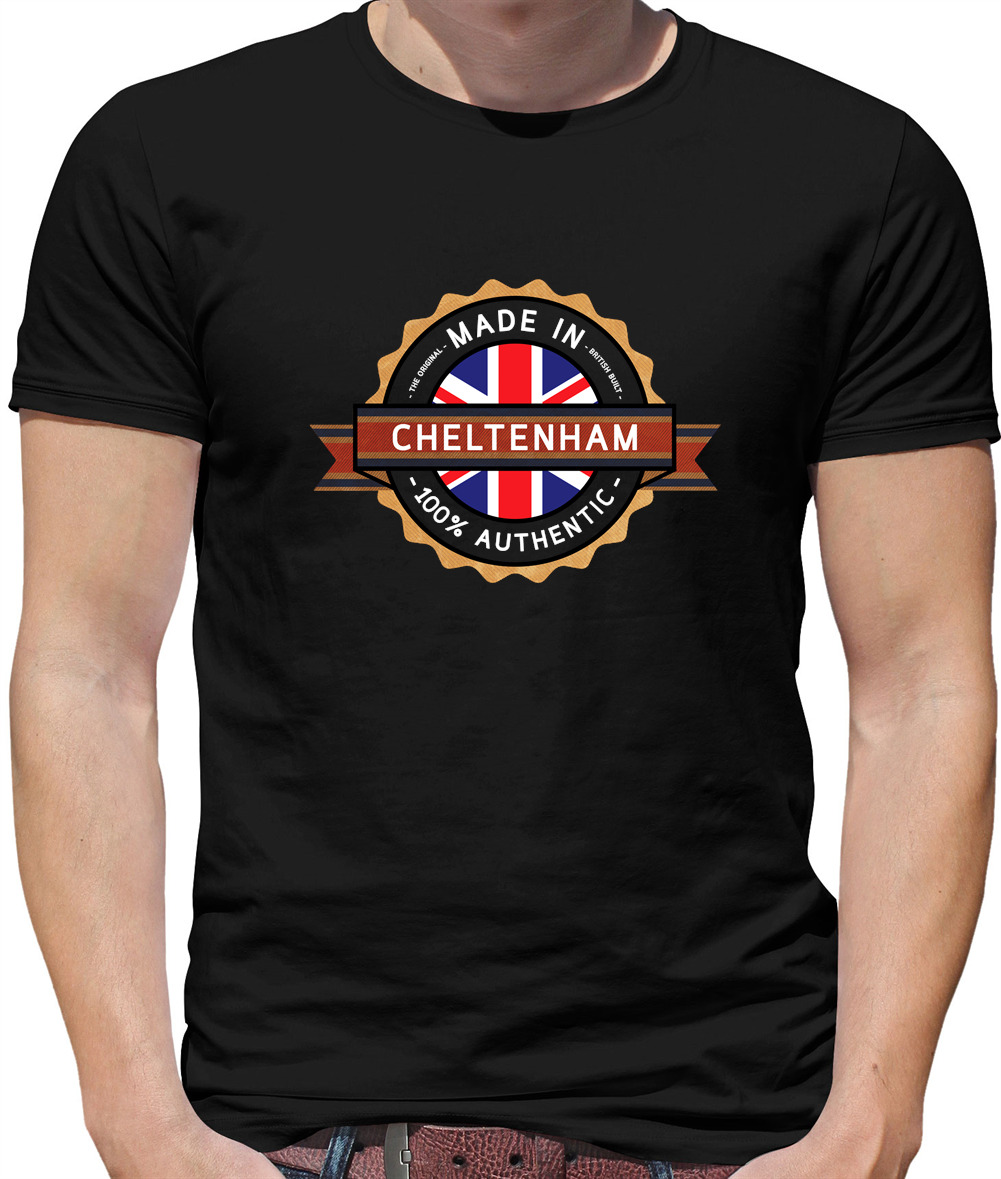 Hometown Town Born In Gloucestershire Made In Cheltenham Mens T-Shirt