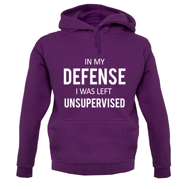 Hipster Funny Text Joke In My Defence I Was Left UnsupervisedHOODIE